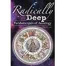 Radically Deep Fundamentals of Astrology