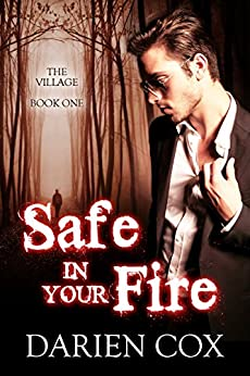 Safe in Your Fire: The Village - Book One by [Cox, Darien]