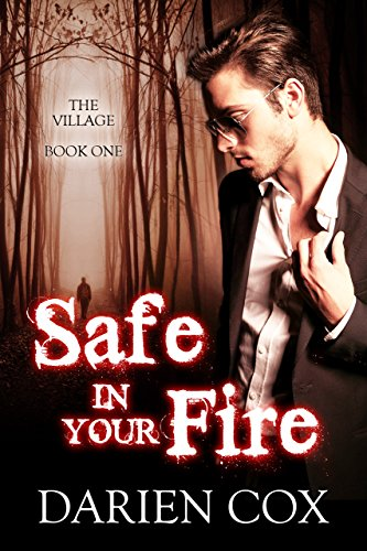 Safe in Your Fire: The Village - Book One