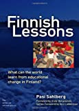 Finnish Lessons: What Can the World Learn from Educational Change in Finland? (Series on School Reform) (The Series on School Reform)