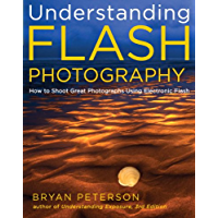 Understanding Flash Photography: How to Shoot Great Photographs