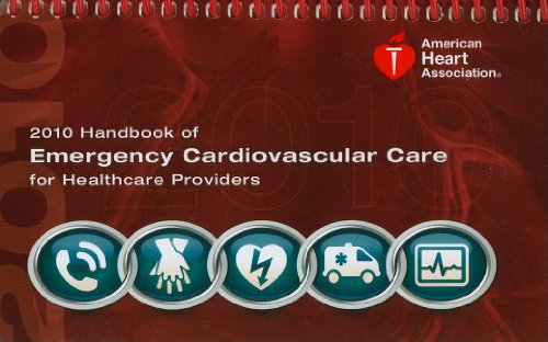 Handbook Of Emergency Cardiovascular Care For Healthcare Providers 2010  Aha Handbook Of Emergency Cardiovascular Care
