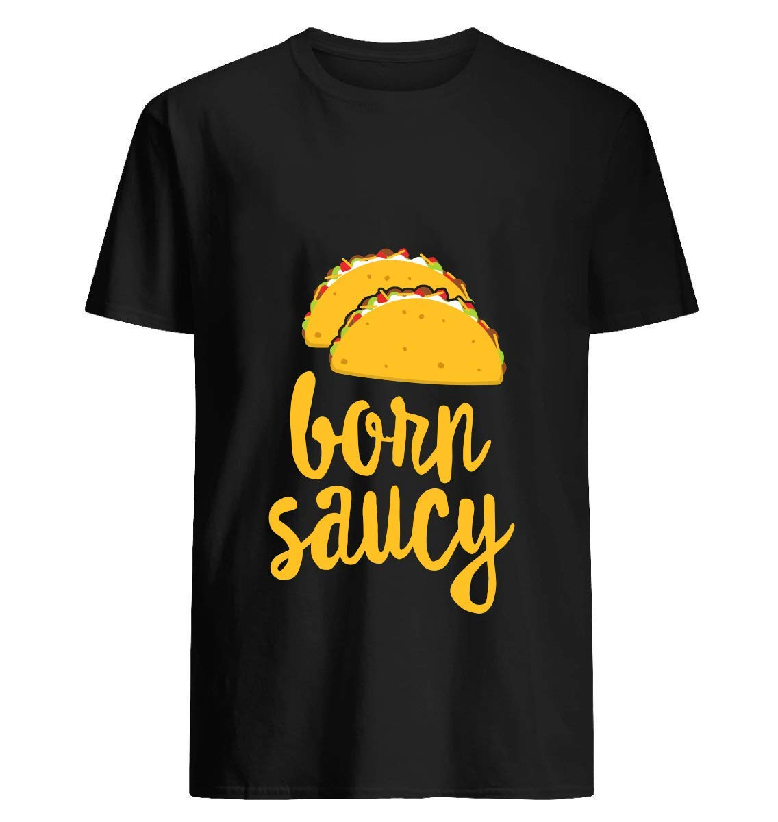 Funny Taco Shirt Born Saucy Cute Taco Party Mexican Fiesta 26 T Shirt For Wome