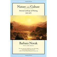Nature and Culture: American Landscape and Painting, 1825-1875, With a New Preface