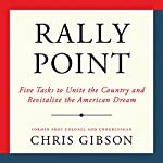 Rally Point: Five Tasks to Unite the Country and Revitalize the American Dream | Chris Gibson