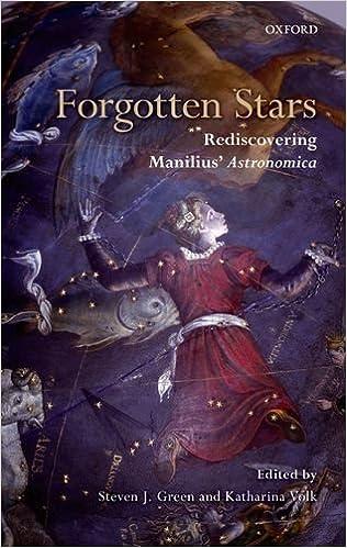 Téléchargez des ebooks gratuitement au format pdf Forgotten Stars: Rediscovering Manilius' Astronomica (2011-03-24) PDF