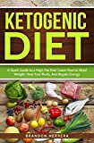 Ketogenic Diet: A Quick Guide to a High-Fat Diet: Learn How to Shed Weight, Heal Your Body, and Regain Energy