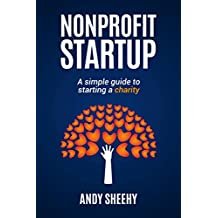 Nonprofit Startup: A Simple Guide to Starting a Charity