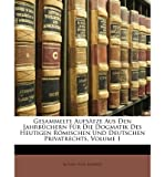 img - for Gesammelte Aufsatze Aus Den Jahrbuchern Fur Die Dogmatik Des Heutigen Romischen Und Deutschen Privatrechts, Volume 1 (Paperback)(English / German) - Common book / textbook / text book