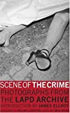 Scene of the Crime: Photographs from the LAPD Archive