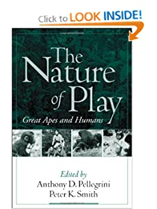 The Nature of Play: Great Apes and Humans Anthony D. Pellegrini, Peter K. Smith