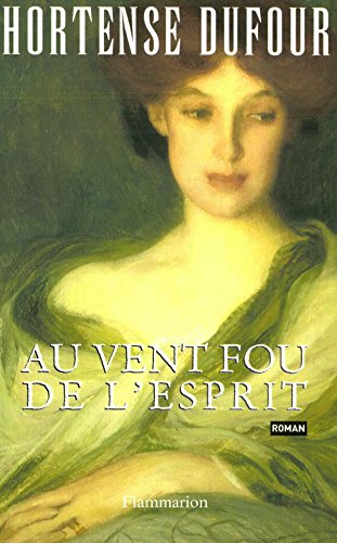 Passion Cognac - Au vent fou de l'esprit (Fiction Francaise) (French Edition)