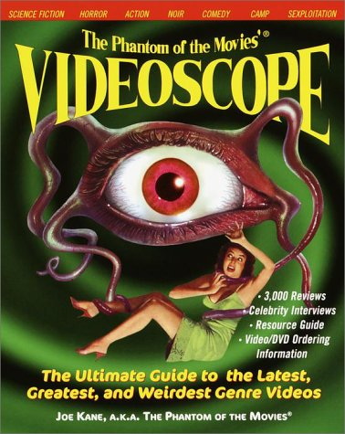 The Phantom of the Movies  VIDEOSCOPE: The Ultimate Guide to the Latest, Greatest, and Weirdest Genre Videos