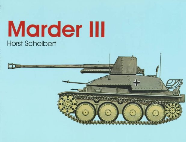 - Marder III: (Schiffer Military/Aviation History)