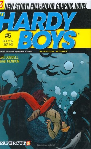 Sea You, Sea Me! (Hardy Boys Graphic Novels: Undercover Brothers #5) Scott Lobdell