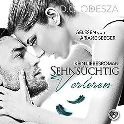 Sehnsüchtig - Verloren: Kein Liebesroman (Sehnsüchtig 3)