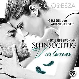 Sehnsüchtig - Verloren: Kein Liebesroman (Sehnsüchtig 3) Hörbuch