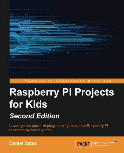 Raspberry Pi Projects for Kids - Second Edition