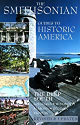 The Deep South: Smithsonian Guides (Smithsonian Guide to Historic America)