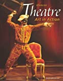 Theatre: Art in Action, Student Edition