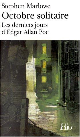 Octobre solitaire : Les derniers jours d'Edgar Allan Poe (Anglais) Poche – juin 2001 Stephen Marlowe Gallimard 2070411486 Romans