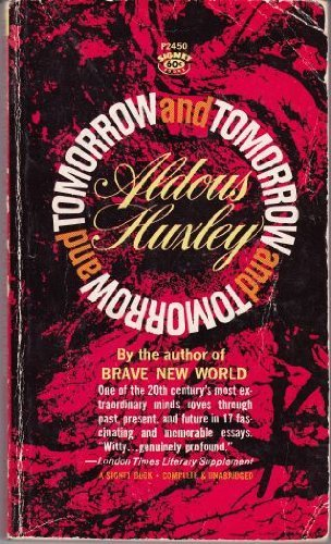 Tomorrow and Tomorrow and Tomorrow and Other Essays, Aldous Huxley