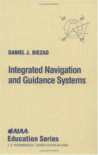 Integrated Navigation and Guidance Systems (AIAA Education Series)