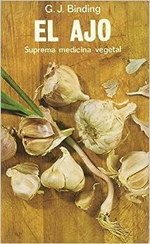 El ajo. Suprema medicina vegetal. Traducción de Rafael Lassaletta.
