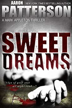 SWEET DREAMS (The Justice of Revenge) (A Mark Appleton Thriller Book 1) by [Patterson, Aaron]