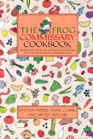The Frog Commissary Cookbook by Steven Poses, Anne Clark, Becky Roller
