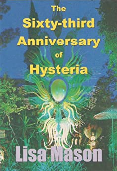 The Sixty-third Anniversary of Hysteria (English Edition) de [Mason, Lisa]