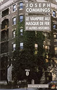 Le Vampire au masque de fer et autres histoires par Joseph Commings