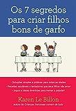 capa de Os 7 Segredos Para Criar Filhos Bons de Garfo