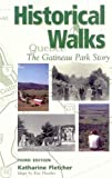 Front cover for the book Historical walks: The Gatineau Park story by Katharine Fletcher