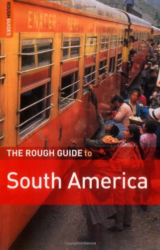 The Rough Guide to South America (Rough Guide Travel Guides)