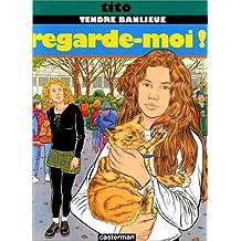 TENDRE BANLIEUE T12 - REGARDE-MOI!