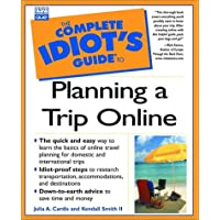 Complete Idiot's Guide to Planning a Trip Online (The Complete Idiot's Guide)