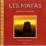 LES MAYAS. Peuples et cultures
