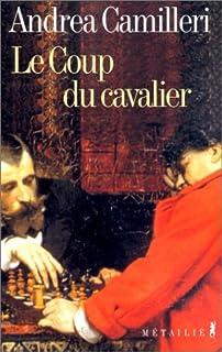Le coup du cavalier : roman, Camilleri, Andrea