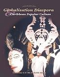 Globalisation, Diaspora and Caribbean Popular Culture, , 9766371849