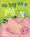 As Big As a Pig, Ailie Busby, 0764153838
