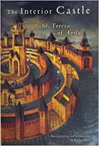 The Interior Castle Saint Teresa Of Avila Mirabai Starr 9781573222488 Books