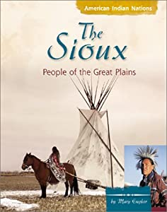 The Sioux: People of the Great Plains (American Indian Nations)