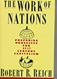 The Work of Nations, Robert B. Reich, 0394583523