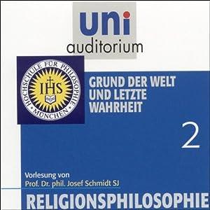Grund der Welt und letzte Wahrheit (Religionsphilosophie 2) Hörbuch