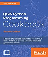 QGIS Python Programming Cookbook, 2nd Edition Front Cover