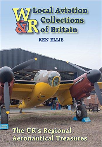 (Local Aviation Collections of Britain: The UK's Regional Aeronautical Treasures)