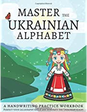 Master The Ukrainian Alphabet, A Handwriting Practice Workbook: Perfect your calligraphy skills and dominate the Ukrainian script