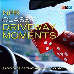 NPR Classic Driveway Moments