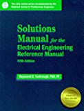 Solutions Manual for the Electrical Engineering Reference Manual 9780912045283